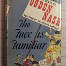 The Face is Familiar - The Best Verse of Ogden Nash [Hardcover, 1941]