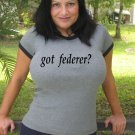 "Womens ""Got Federer ?"" Tennis T Shirt Roger S-XXL"