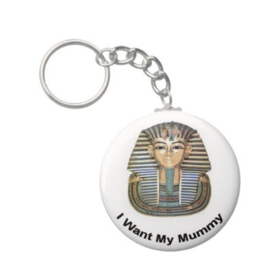 2.25 Inch I Want My Mummy Keychain