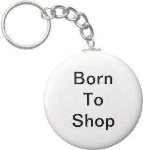2.25 Inch Born To Shop Keychain
