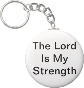 2.25 Inch The Lord Is My Strength Keychain