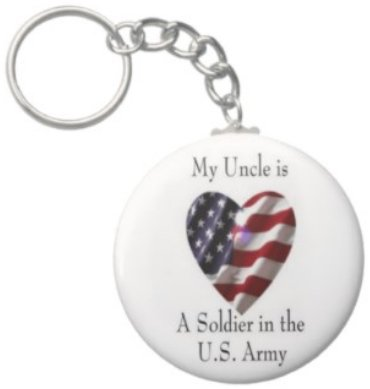 2.25 Inch My Uncle is a Soldier in the US Army Keychain
