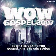 Wow Gospel 2007; 30 of the Year's Top Gospel Artists and Songs