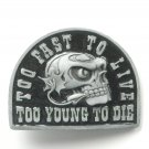 Too Fast To Live Too Young To Die Skull Belt Buckle