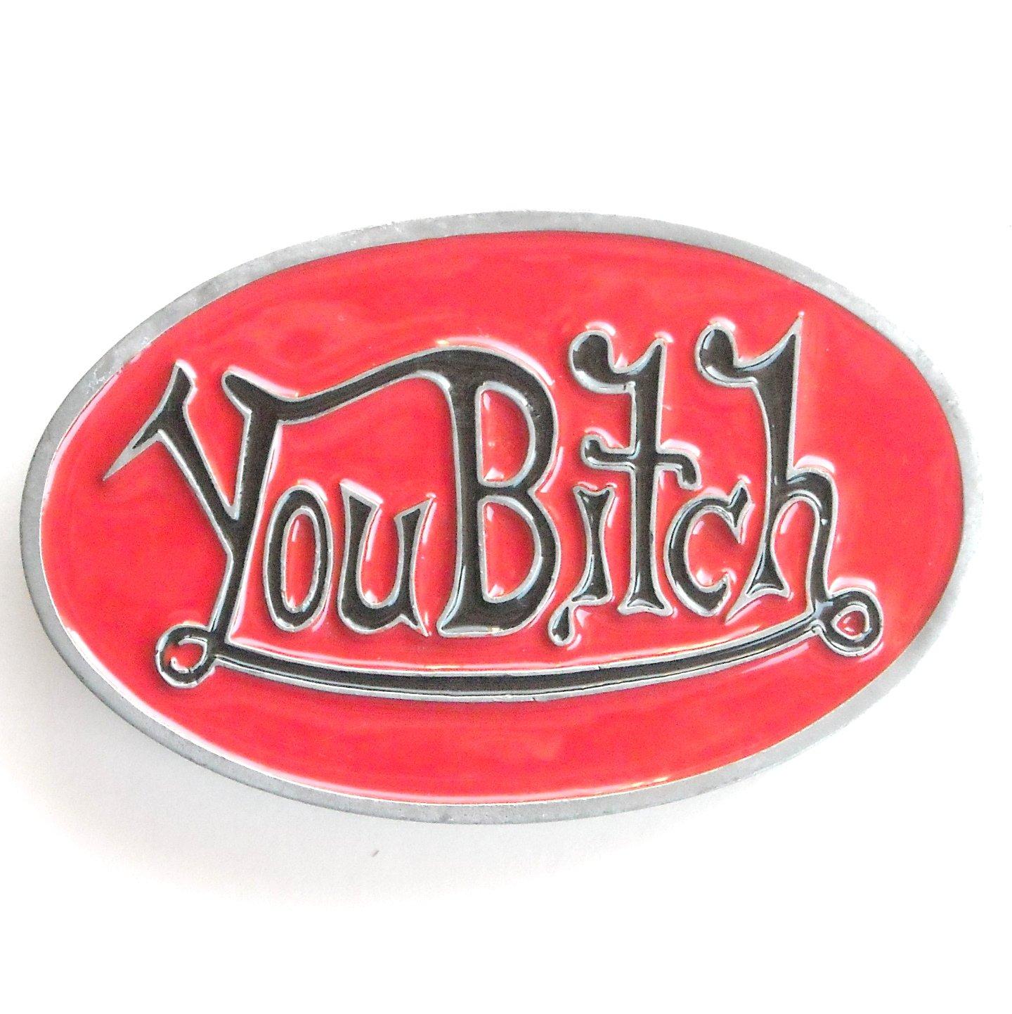 You Bitch Heavy Metal Red Enamel Oval Belt Buckle