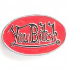 You Bitch Heavy Metal Red Enamel Oval Belt Buckle