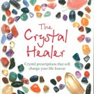 The Crystal Healer Crystal Prescriptions That Will Change Your Life Forever Book by Philip Permutt