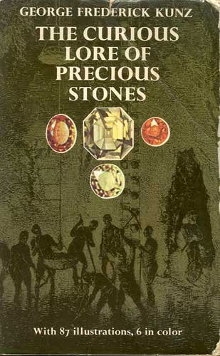 The Curious Lore of Precious Stones Book by George Frederick Kunz