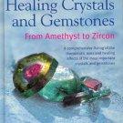 Healing Crystals and Gemstones From Amethyst to Zircon By Flora Peschek-Bohmer & Gisela Schreiber