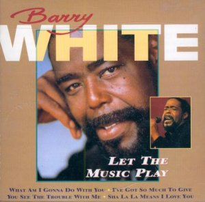 Barry White-Let The Music Play (Import)