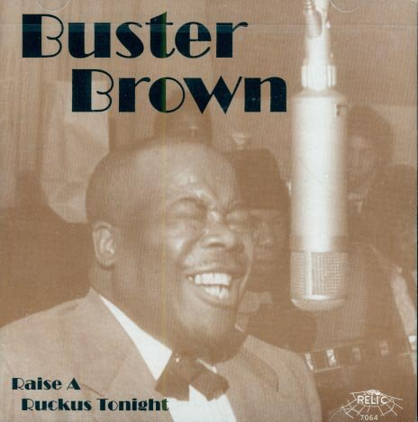 Buster Brown-Raise A Ruckus Tonight
