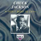 Chuck Jackson-I Don't Want To Cry (Import)