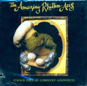 Amazing Rhythm Aces-Chock Full Of Country Goodness