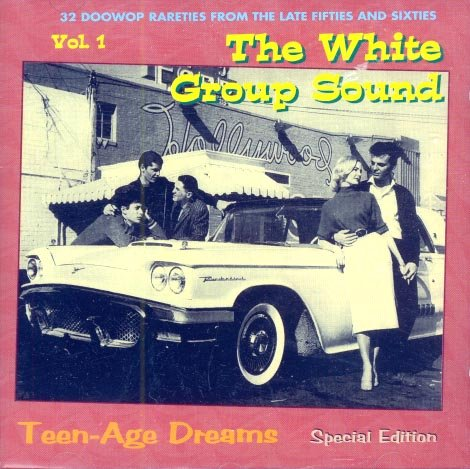 V/A The White Group Sound, Volume 1:  Teenage Dreams Special Edition
