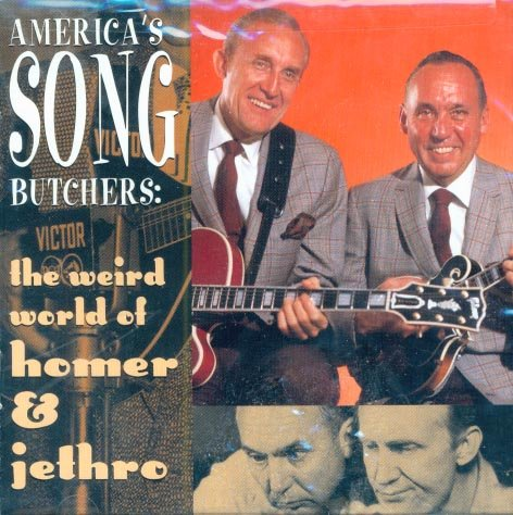 Homer & Jethro-America's Song Butchers