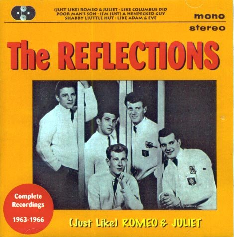 The Reflections-(Just Like) Romeo & Juliet: Complete Recordings 1963-1966