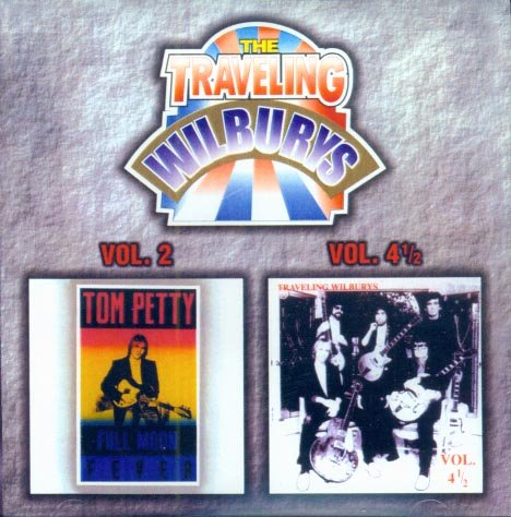 The Traveling Wilburys-Tom Petty-Full Moon Fever/Vol. 4 1/2