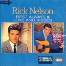 Rick Nelson-2 LP's On 1 CD-Best Always/Love And Kisses