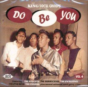 V/A King Vocal Groups, Vol. 4 Do Be You