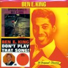 Ben E. King-2 LP's On 1 CD-Spanish Harlem/Don't Play That Song