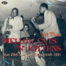 V/A Yet More Mellow Cats 'N' Kittens-Hot R&B And Cool Blues 1945-1951 (Import)