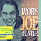 Ivory Joe Hunter-Since I Met You Baby-The Best Of