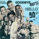V/A Apollo Records Presents:  Goodbye 40's Hello 50's, Vol. 1