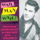V/A Wail, Man, Wail-Non-Stop Original Rockabilly And Chicken Bop, Vol. 3
