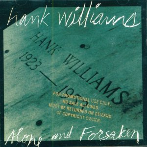 Hank Williams-Alone And Forsaken (Special Promo)