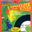 V/A Spotlite On End Records, Vol. 3- Doo Wop & Rhythm & Blues