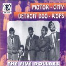The Five Dollars-Motor City Detroit Doo Wops (Import)