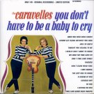 The Caravelles-You Don't Have To Be A Baby To Cry