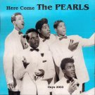 The Pearls-Here Come (Import)