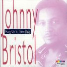 Johnny Bristol-Hang On In There Baby (Import)