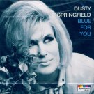 Dusty Springfield-Blue For You (Import)