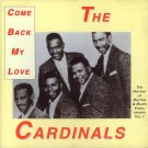 "The Cardinals-""Come Back My Love"" The History Of The R&B Vocal Groups, Vol. 1 (Import)"