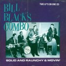 "Bill Black's Combo-2 LP's On 1 CD:  ""Solid And Raunchy""/""Movin'"" (Import)"