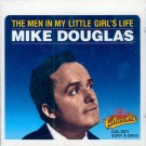 Mike Douglas-The Men In My Little Girl's Life