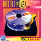 V/A Hard To Find 45s On CD, Vol. 1, 1955-1960