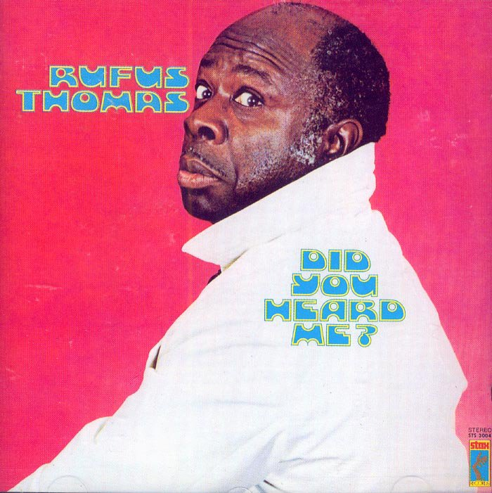 Rufus Thomas-Did You Heard Me? (Import)