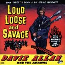 Davie Allen & The Arrows-Loud, Loose And Savage