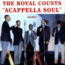 The Royal Counts-Acappella Soul, Volume 2