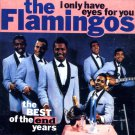 "The Flamingos-The Best Of The End Years ""I Only Have Eyes For You"" (Import)"