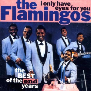 """The Flamingos-The Best Of The End Years """"I Only Have Eyes For You"""" (Import)"""