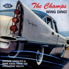 The Champs-Wing Ding - Vintage Unissued & Rare Sides From The Challenge Vaults (Import)