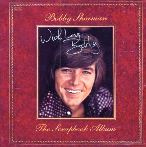 """Bobby Sherman-""""With Love"""" The Scrapbook Album"""