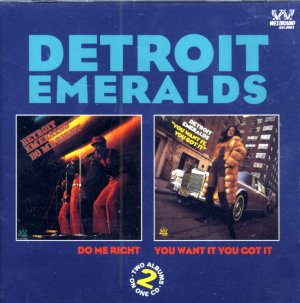 "Detroit Emeralds-2 Albums On 1 CD:  ""Do Me Right"" / ""You Want It You Got It"" (Import)"