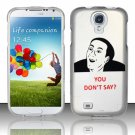 Hard Plastic Rubberized Snap On Case Cover for Samsung Galaxy S4 IV i9500 – You Don't Say!!!