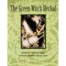 Green Witch Herbal by Barbara Griggs - BGREWITH