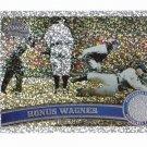 + 2011 Series 2 Honus Wagner Diamond Platinum SP #20